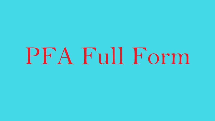 Full Form Of PFA